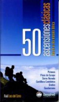 50 ascensiones clasicas - guia de alta montaña iberica (Guia Montañera)